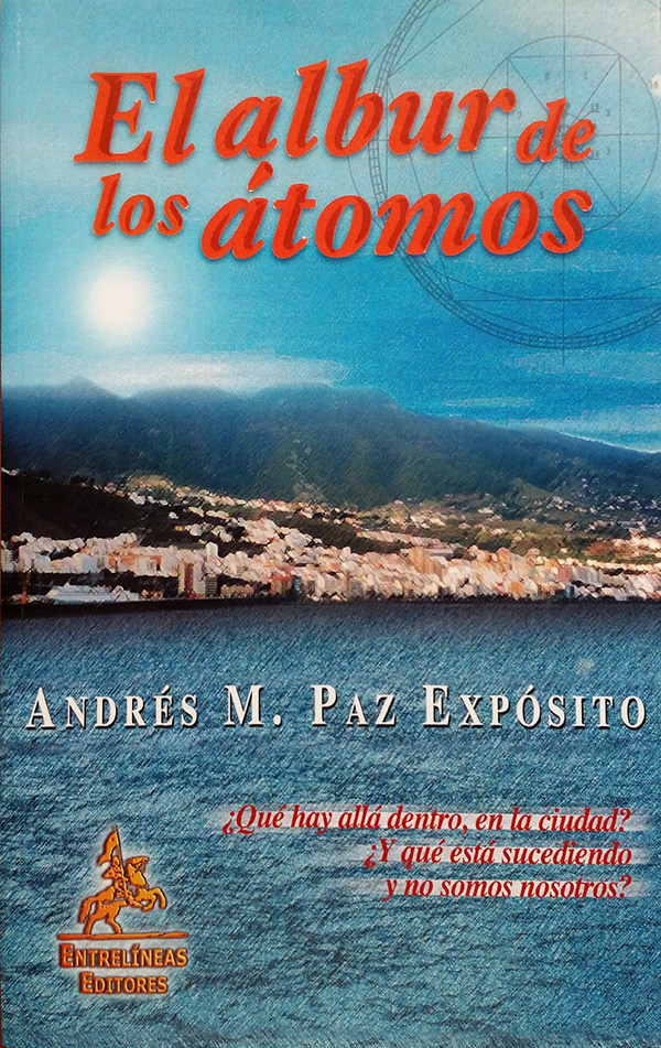 El albur de los átomos (2005) · Andrés Expósito, escritor y director de la revista En Tiempos de Aletheia. La Palma. Islas Canarias.