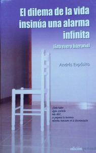 El dilema de la vida insinúa una alarma infinita (2003) · Andrés Expósito, escritor y director de la revista En Tiempos de Aletheia. La Palma. Islas Canarias.